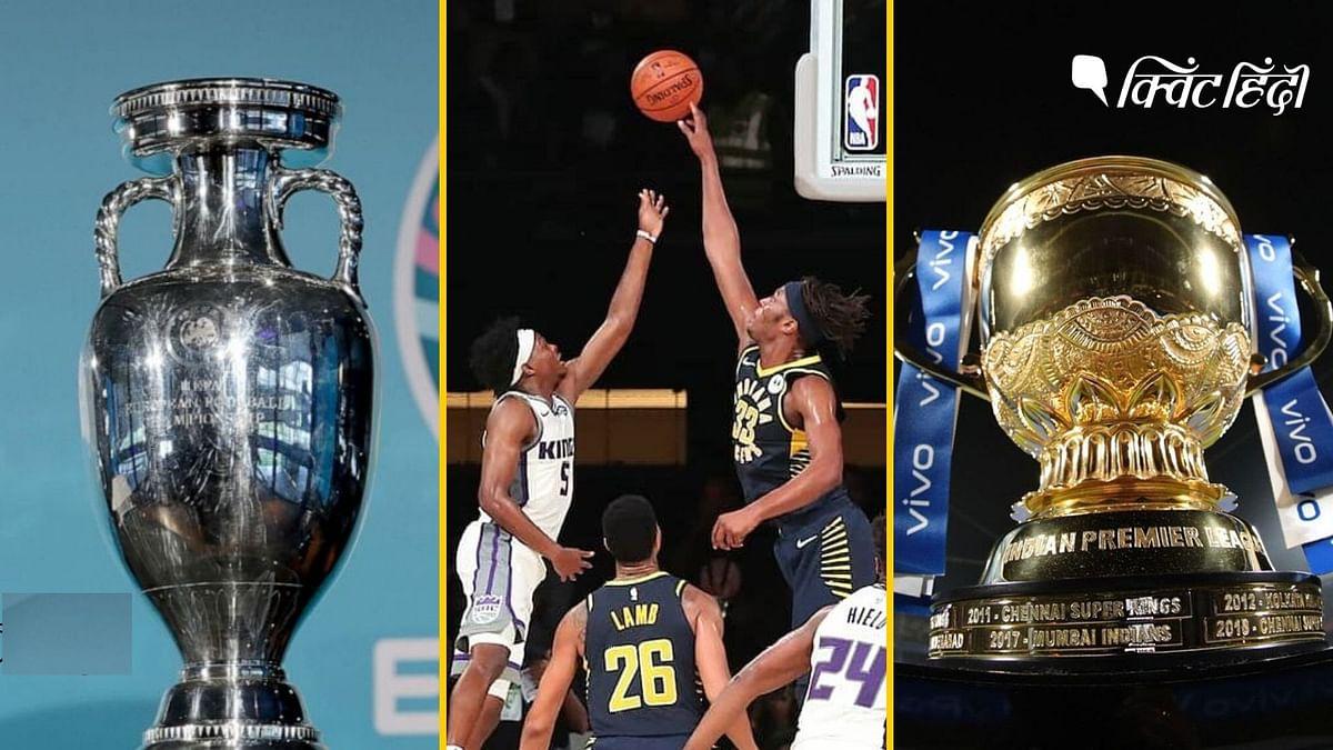 यूरो कप, NBA, IPL से लेकर प्रीमयिर लीग और फ्रेंच ओपन तक हुए हैं प्रभावित