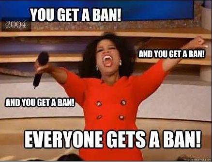 Dear Oprah, we get it. We get bans ALL the time! (Photo: memegenerator.com)