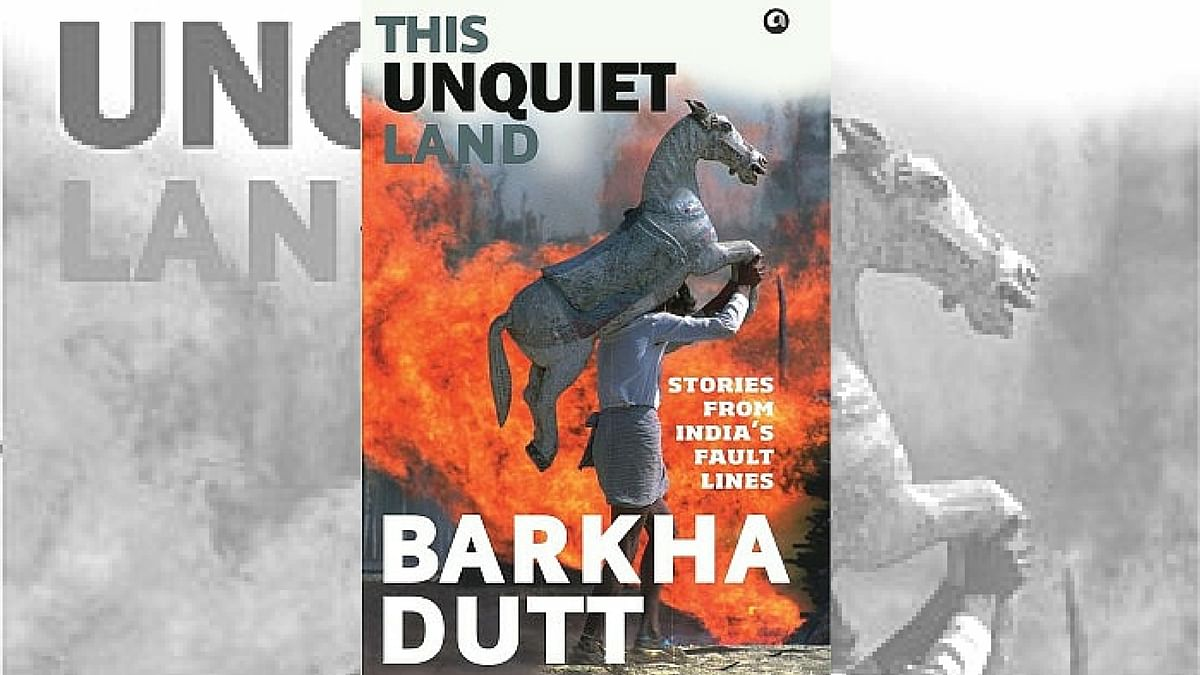 Cover of Barkha Dutt's upcoming book <i>This Unquiet Land: Stories From India's Fault Lines</i>. (Photo Courtesy: Flipkart)