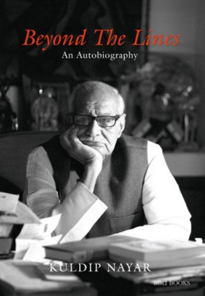 "Book cover of senior journalist, Kuldip Nayar's autobiography. (Photo: <a href=""http://www.flipkart.com/beyond-lines-autobiography-english/p/itmdepn5q2sybww9?pid=9788174369109&amp;ref=L%3A-3134706786974349685&amp;srno=p_2&amp;query=beyond+the+lines&amp;otracker=from-search"">Flipkart</a>)"