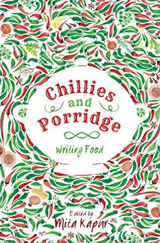 Cover of Mita Kapur's book <i>Chillies and Porridge</i>.