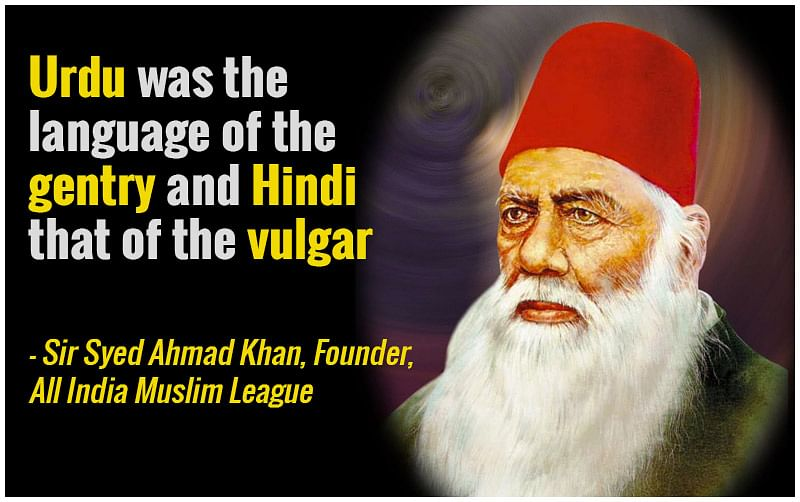 In 1882, Sir Syed Ahmad Khan prevailed upon the British council to ensure that Urdu remained the medium of instruction in schools.