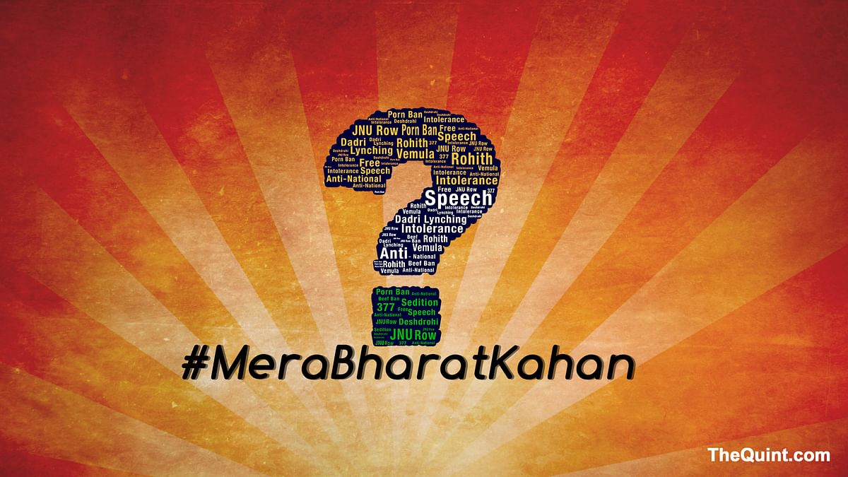 #MeraBharatKahan? The Quint Urges You To Speak Up, Now