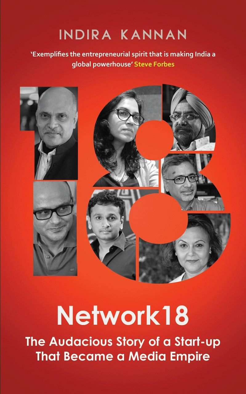Cover Page of <i>Network 18 - The Audacious Story of a Start-up That Became a Media Empire.</i>