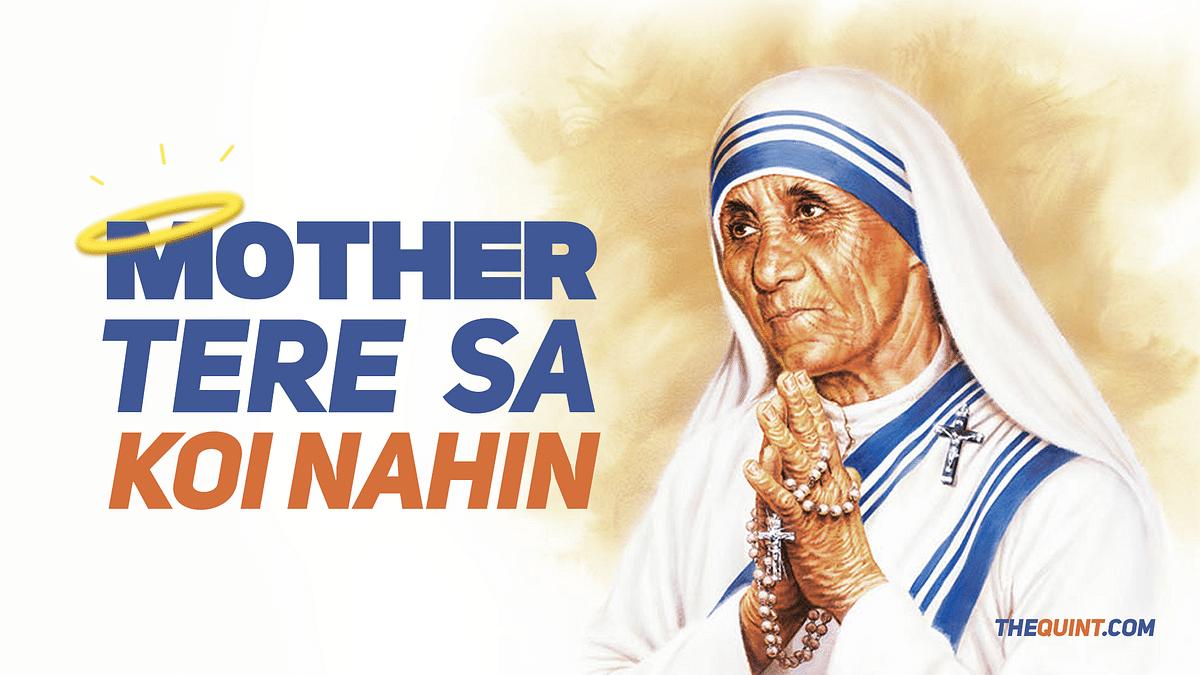 There's indeed nobody else like Mother Teresa (Design: Aaqib Raza Khan/<b>TheQuint</b>)