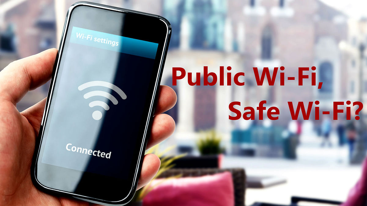 Public Wi-Fi: Why It Could Be Really Dangerous & How to Stay Safe