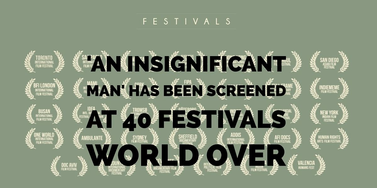 <i>An Insignificant Man </i>has been watched around the globe, but whatever.
