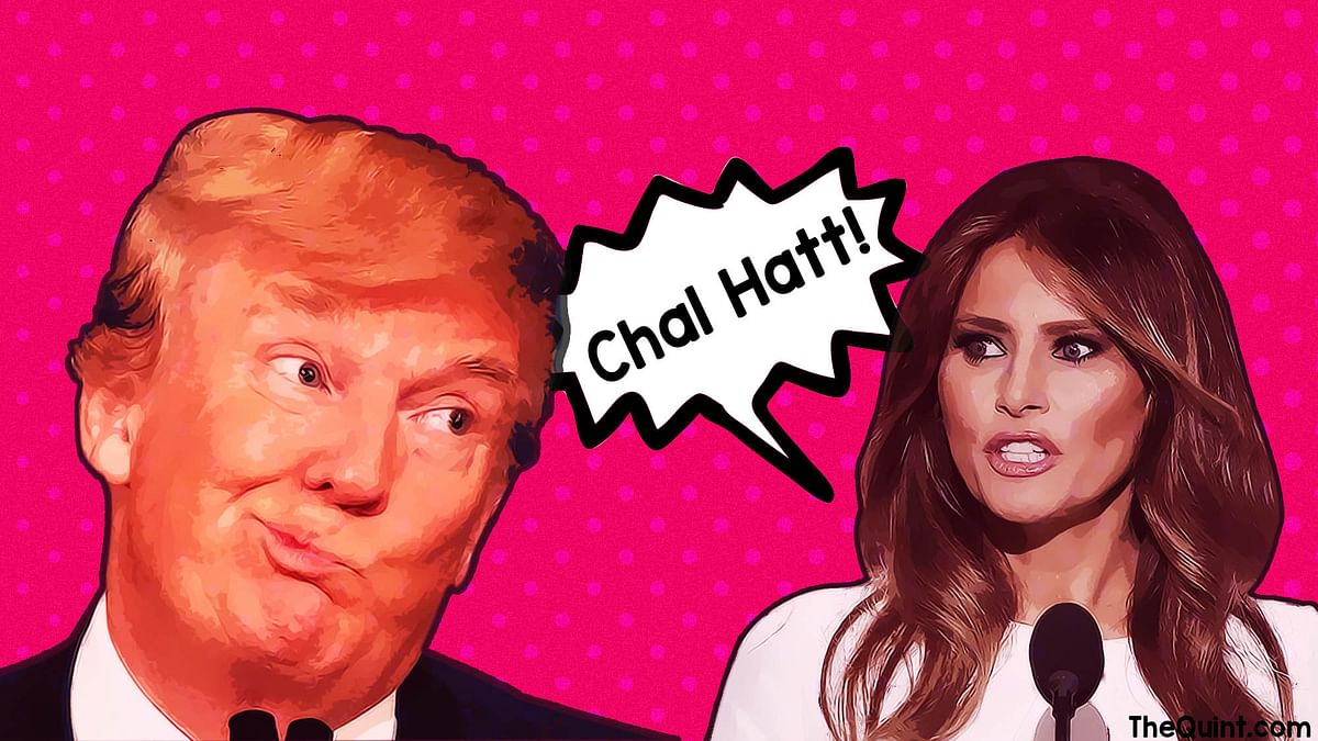"""All the times Melania Trump said """"chal hatt"""" to hubby Donald. (Photo: The Quint)"""