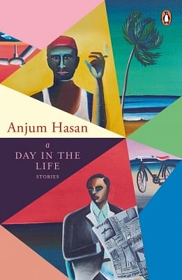 A Day in the Life, by Anjum Hasan