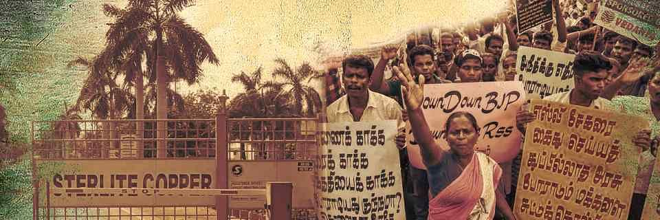 Anti-Sterlite protests and the Sterlite Copper plant.