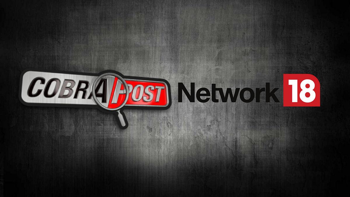 Cobrapost Sting:  Network18 Agrees to Run Polarising 'Paid News'