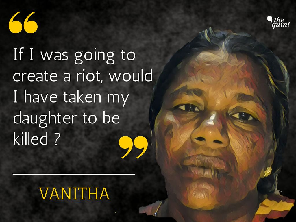 Vanitha's 18-year old daughter was shot during the agitation on May 22.
