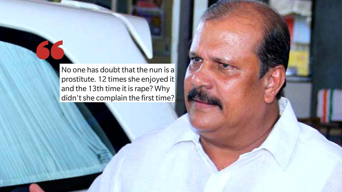 MLA PC George called the nun, who has alleged rape by a Bishop, a prostitute.
