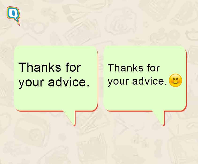 When you are one smiley away from being passive aggressive.
