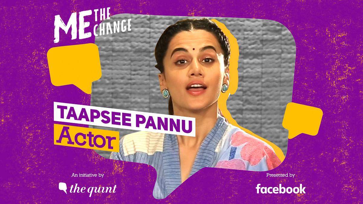 Ab Naari ki Baari Hai! Taapsee Pannu on 'Me, The Change' Campaign