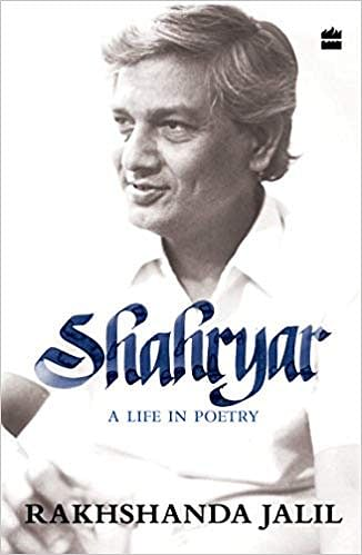 'Shahryar: A Life in Poetry' by Rakshanda Jalil, published by Harper Collins India; 256 pages.