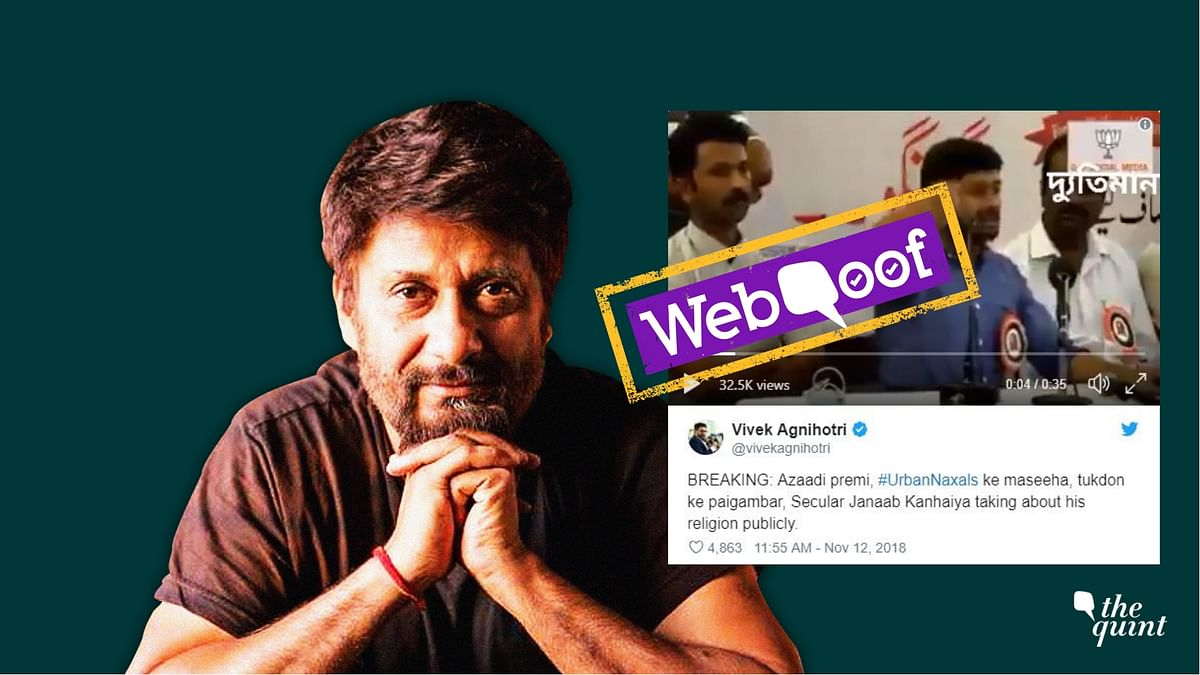 "Vivek Agnihotri tweeted a video clip of Kanhaiya on 12 November and said, ""The messenger of Urban Naxals and the prophet of partition is talking about his religion publicly."""