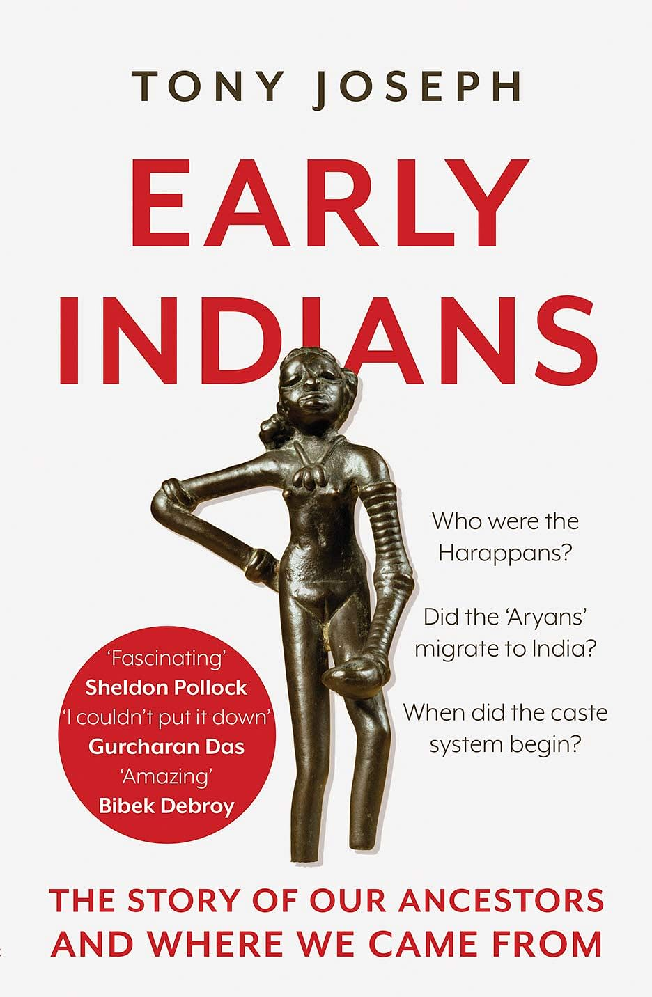"""""""Early Indians: The Story of Our Ancestors and Where We Came From"""" is a book by Tony Joseph which traces the origins of modern humans in India, relying on recent DNA research."""