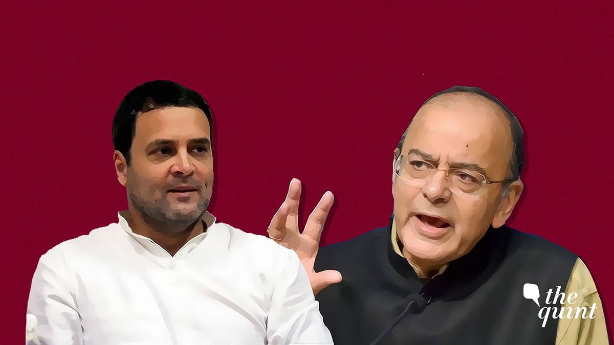 Congress President Rahul Gandhi and Finance Minister Arun Jaitley.