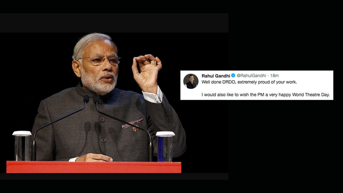 Mission Shakti: Rahul Lauds DRDO, Wishes Modi on World Theatre Day