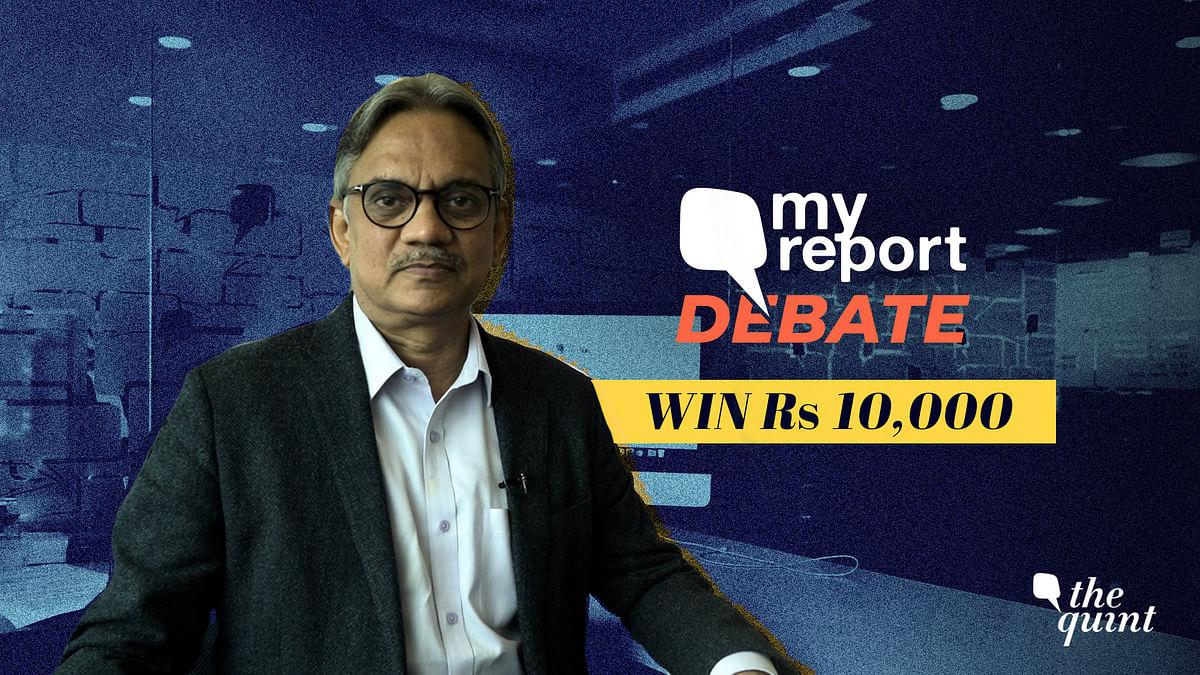 Participate in the My Report Debate! Best Essay Wins Rs 10,000