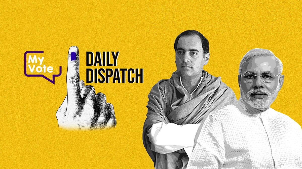 Daily Dispatch: Why is PM Modi Talking About Rajiv Gandhi in 2019?