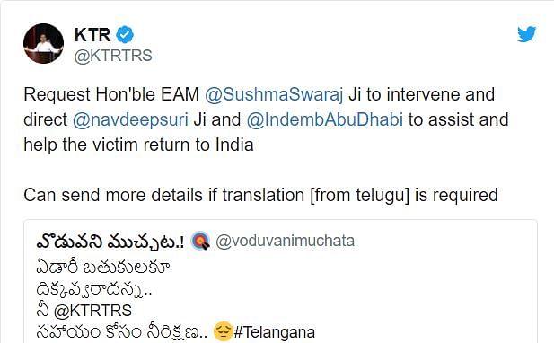 TRS President Rama Rao urged External Affairs Minister, Sushma Swaraj, India's UAE Ambassador, Navdeep Suri and the Indian Embassy in Abu Dhabi to intervene.