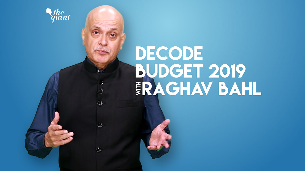 What Does Budget 2019 Have For You? Let's Decode With Raghav Bahl