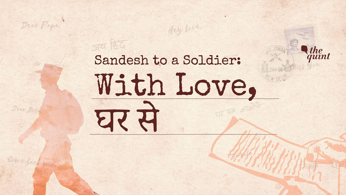 Through 'Sandesh to a Soldier', The Quint wants to connect Indian citizens to soldiers as a token of gratitude and appreciation for the latter as well as a patriotic exercise