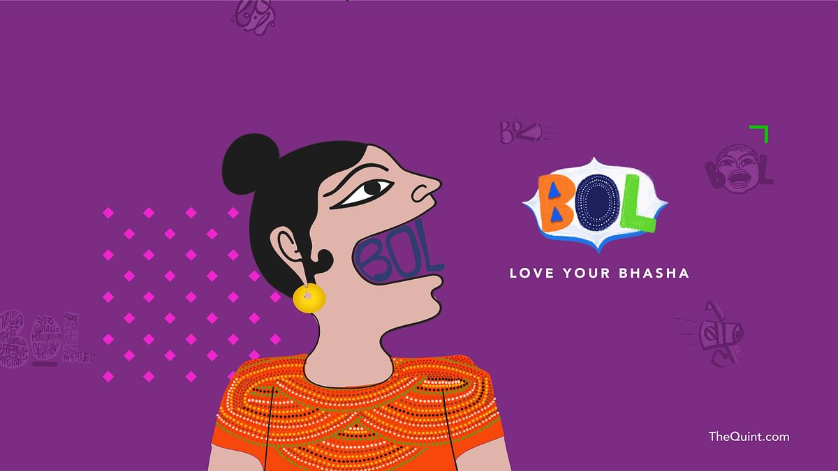 Following the recent call for 'One Nation, One Language', The Quint brings back 'BOL – Love Your Bhasha' campaign.
