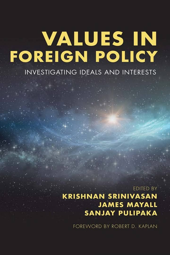 'Values in Foreign Policy: Investigating Ideals and Interests' Rowman & Littlefield International, 2019