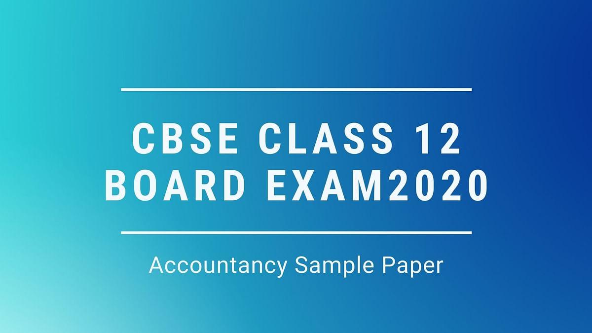 Download CBSE 2020 Boards Exam Class 12 Accounts Sample paper