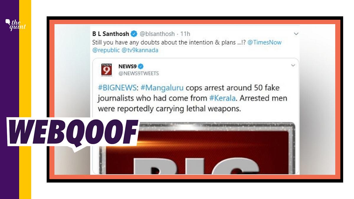 50 Fake Journos Arrested in K'taka? No, BJP Secy Shared Fake News