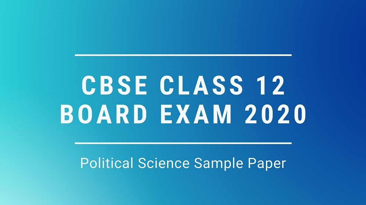 Check and Download CBSE 2020 Class 12 Political Science Sample Paper