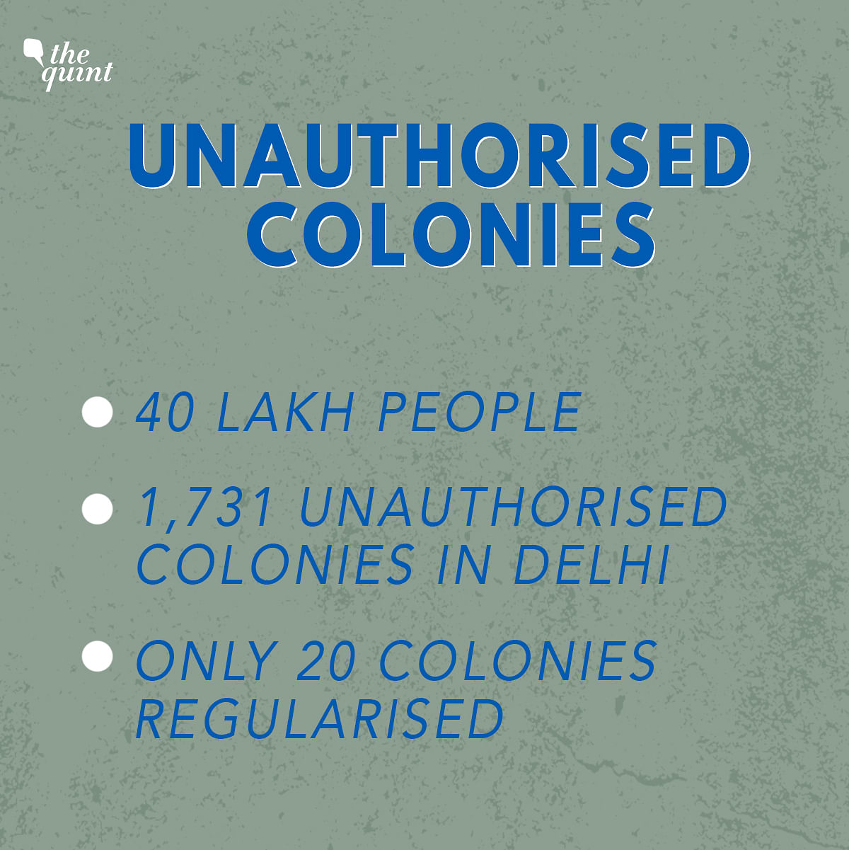 Unauthorised colonies are a major poll issue in Delhi.