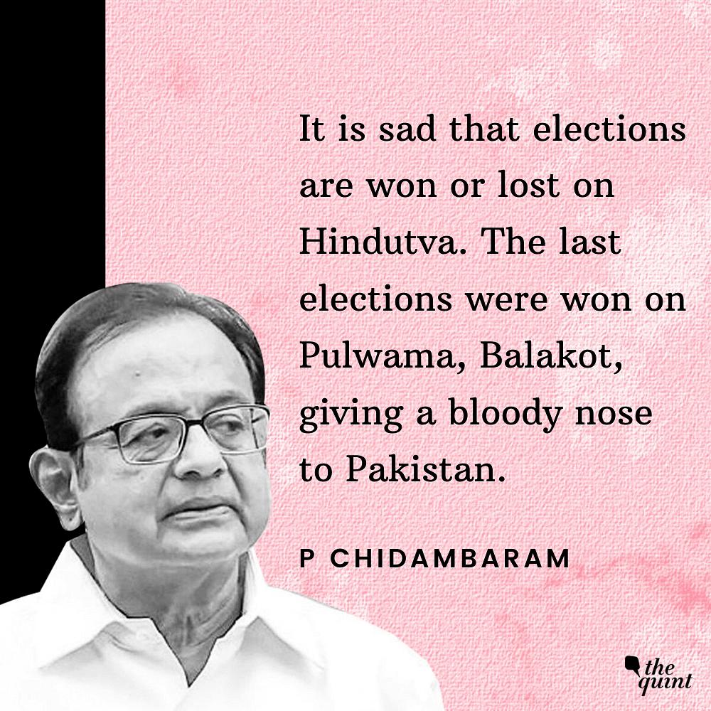 BJP Thinks Hindutva Wins Polls, Not Economic Policies: Chidambaram