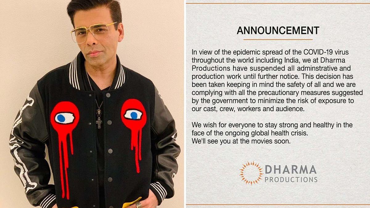 Karan Johar's Dharma Productions has suspended filming over coronavirus fears.