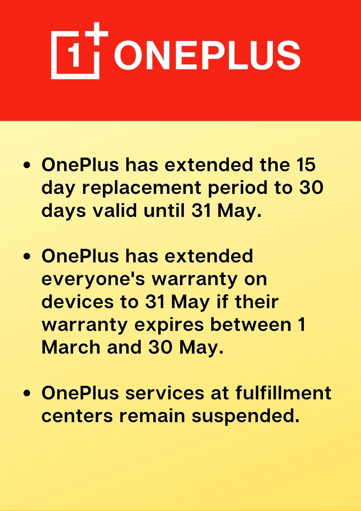 OnePlus announced an extension for all its devices till 31 May.