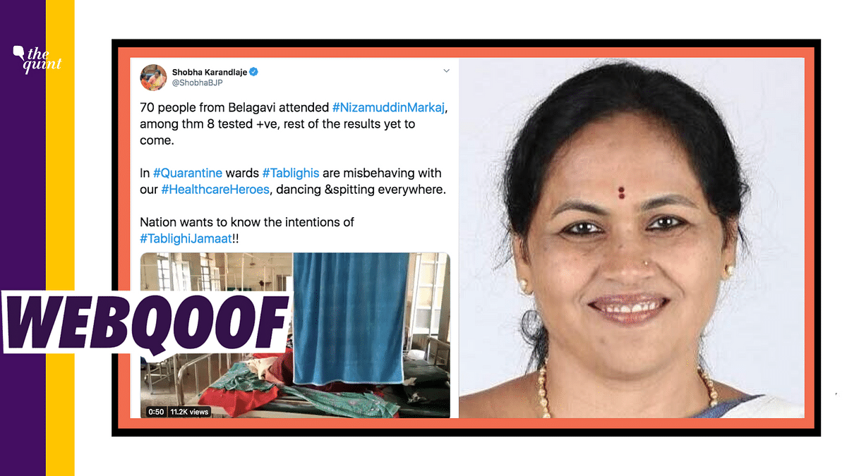 Karnataka MP Shobha Karandlaje tweeted a video, claiming that COVID-19 positive Tablighis were misbehaving and spitting everywhere in their hospital wards.