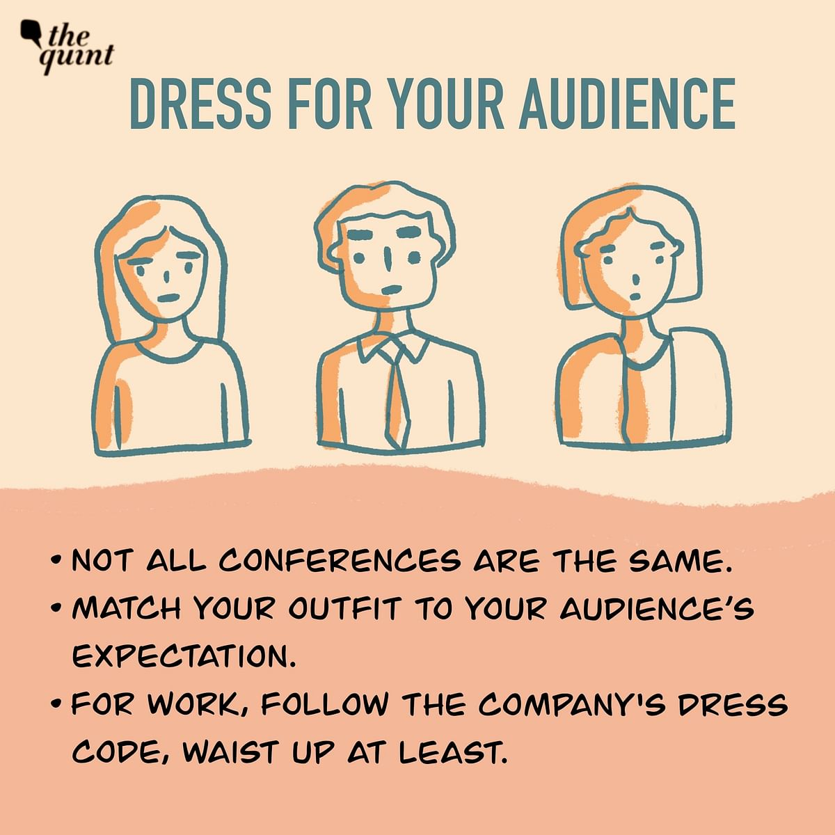 Dress for your audience.