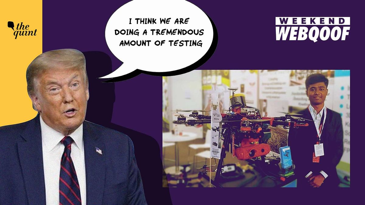 WebQoof Recap: Trump on COVID-19 Tests; 'Prodigy' Prathap's Drones