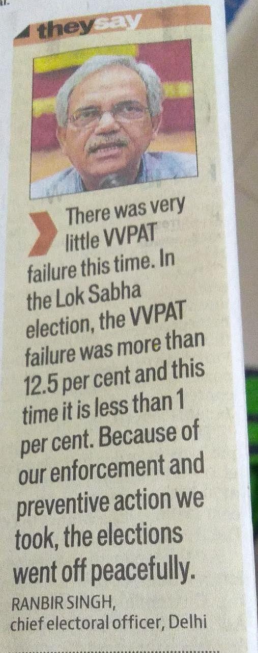 Delhi Chief Electoral Officer Ranbir Singh praised performance of VVPAT machines in Delhi Elections.