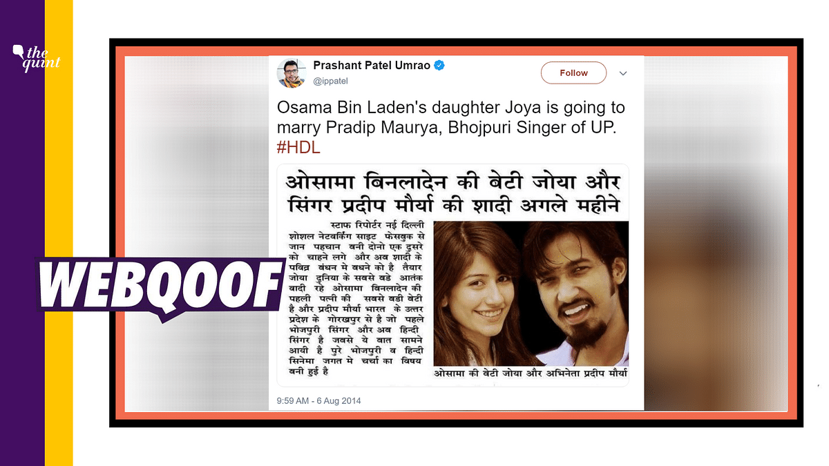 "A newspaper clipping stating that <a href=""https://www.thequint.com/topic/osama-bin-laden"">Osama bin Laden</a>'s daughter 'Zoya' is set to marry Bhojpuri singer, Pradeep Maurya, has gone viral on social media."
