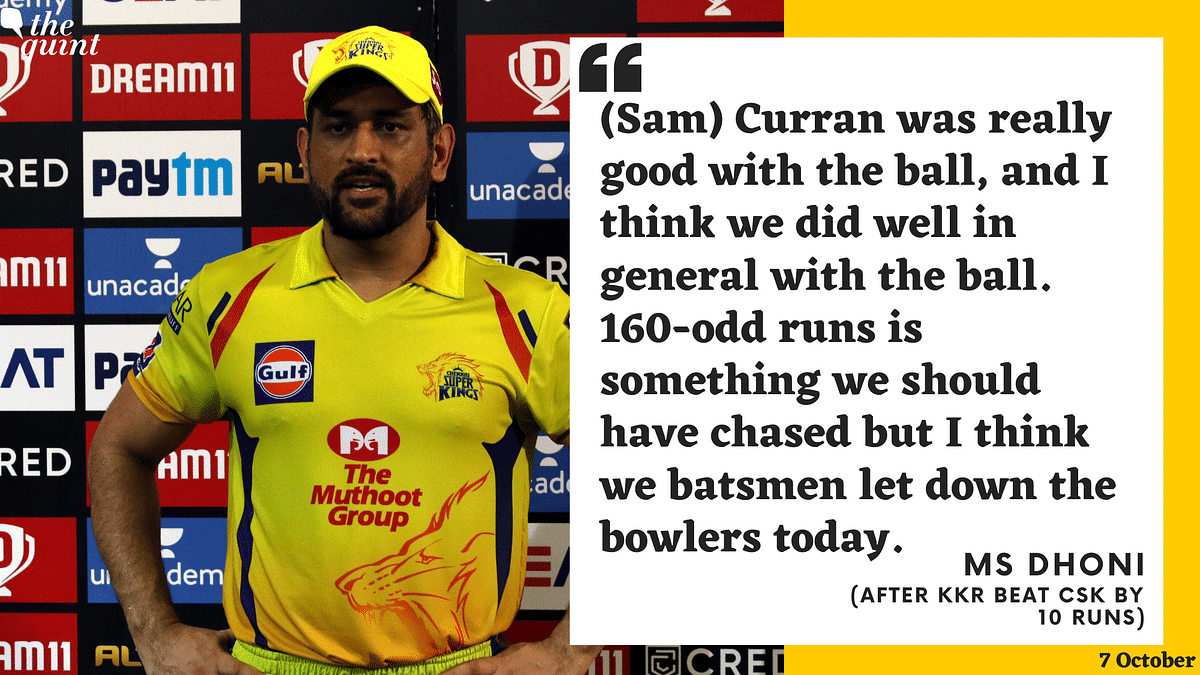 MS Dhoni admitted that CSK's batsmen let their bowlers down in their 10-run loss to KKR.