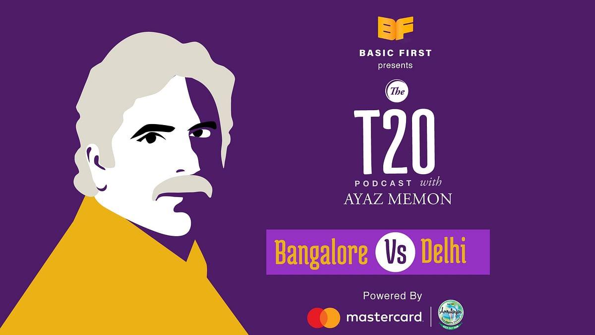 The T20 Podcast With Ayaz Memon: Delhi Thrash Virat's Bangalore