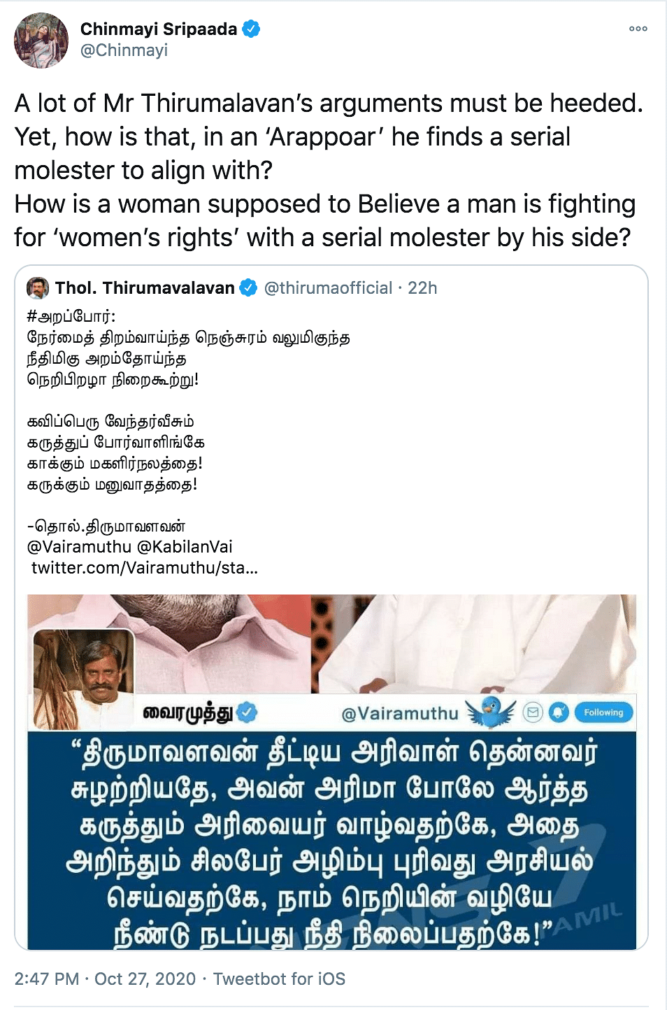 Singer Chinmayi Sripaada took to Twitter to remind that the VCK leaders has openly supported lyricist Vairamuthu who has been accused of sexual harassment by the singer.