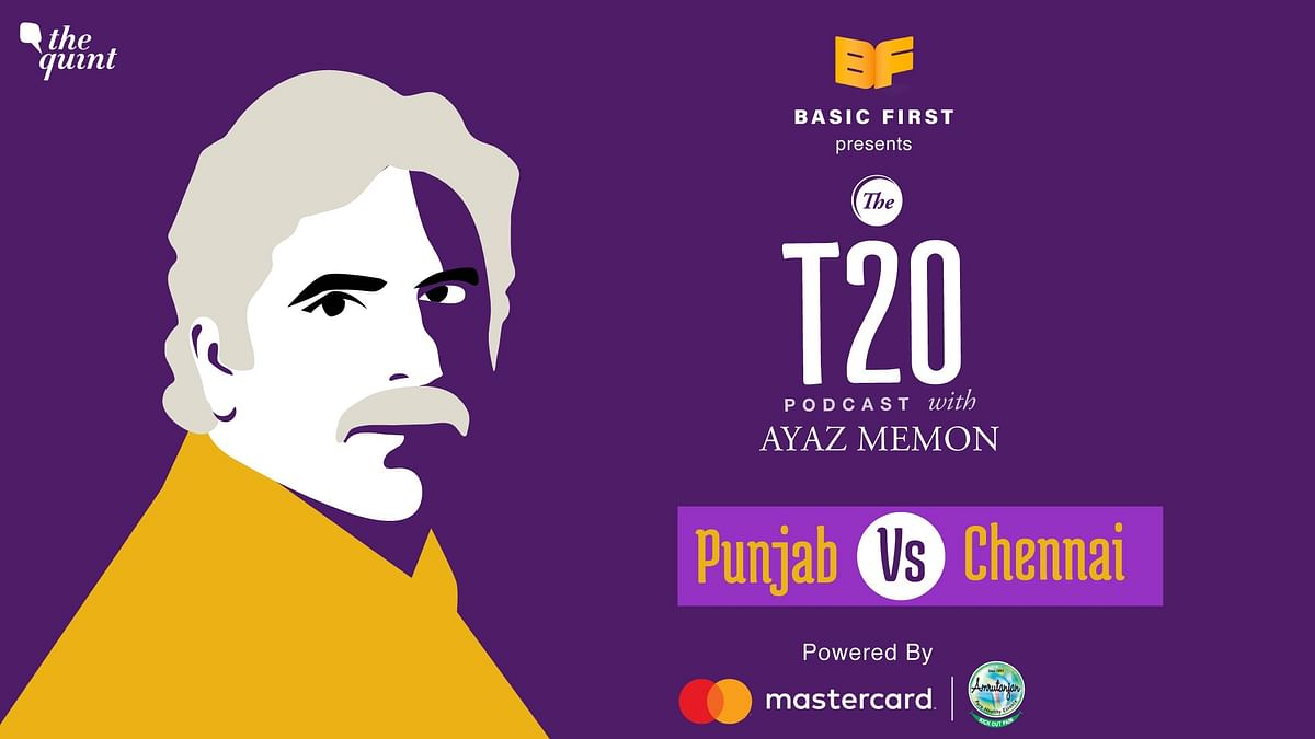 T20 Podcast With Ayaz Memon: Chennai End Punjab's Campaign