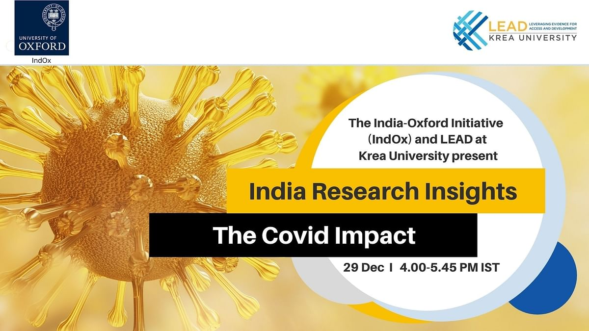 India-Oxford Initiative and LEAD at Krea University present  'India Research Insights – The COVID Impact'