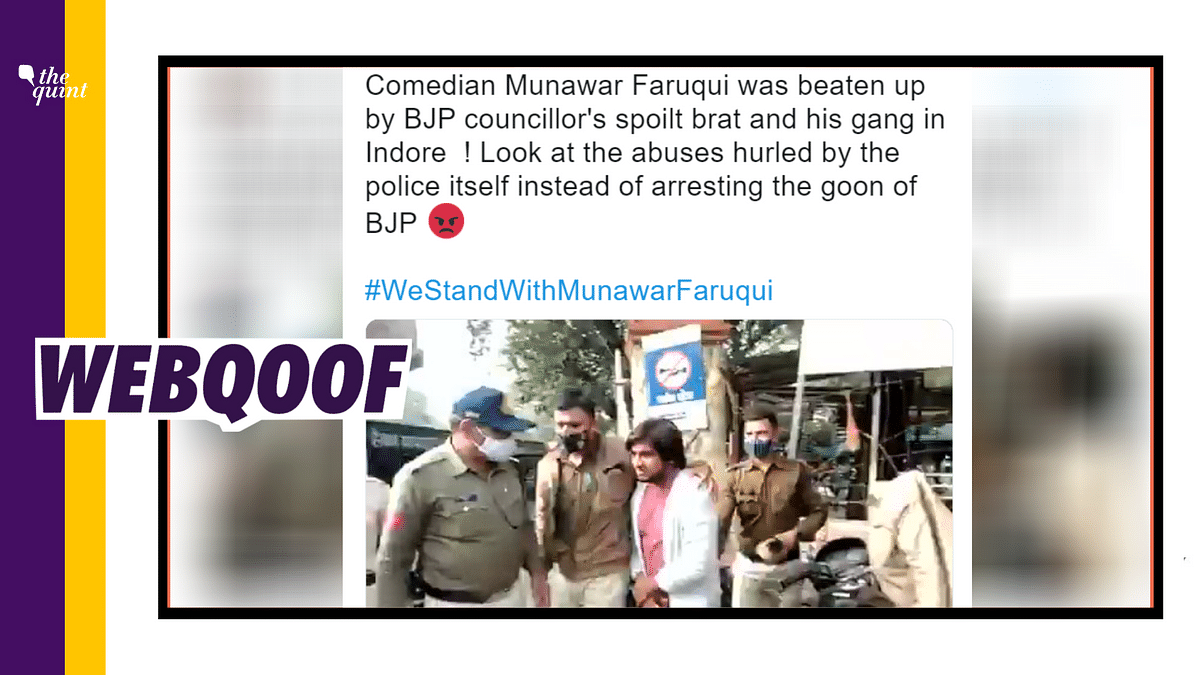 We found that the video showed stand-up comic Munawar Faruqui's friend Sadakat Khan being beaten up.