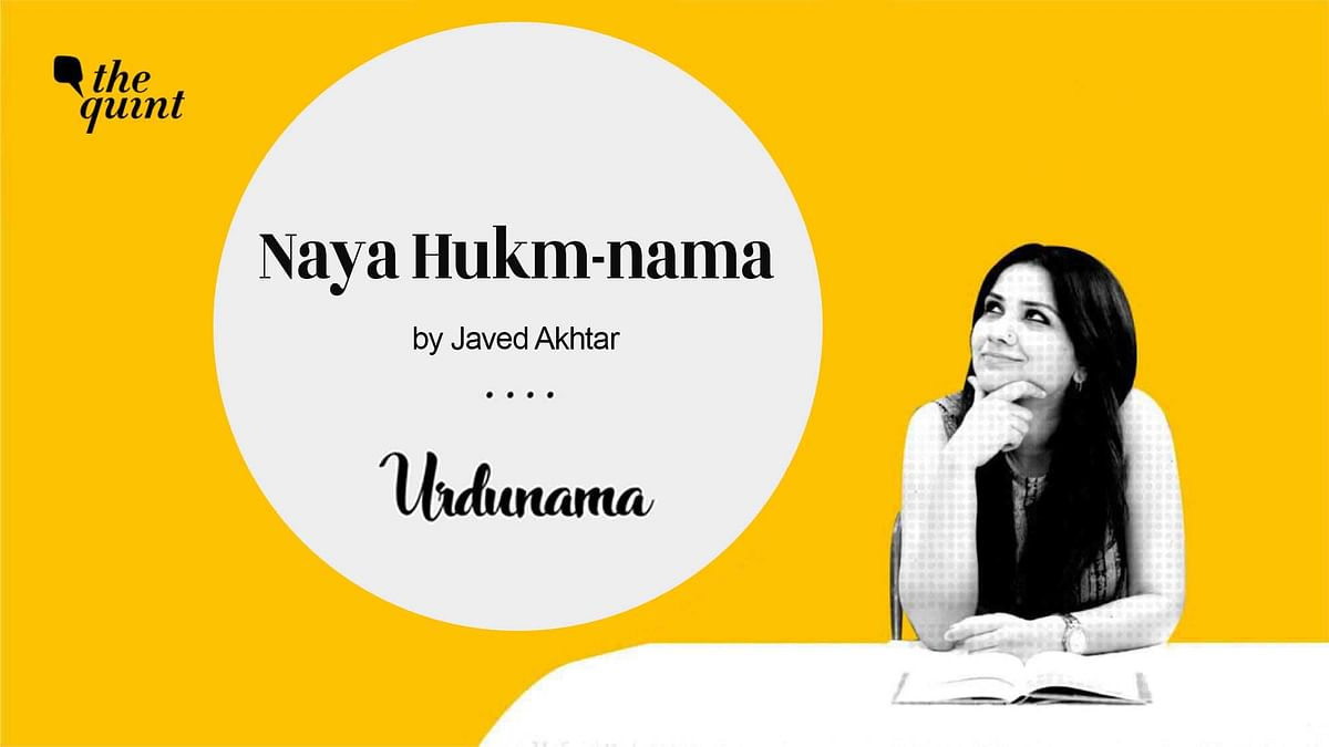 Urdunama: Watch The Quint's Fabeha Syed recite Javed Akhtar's 'Naya hukm-nama', or 'The New Ordinance'.